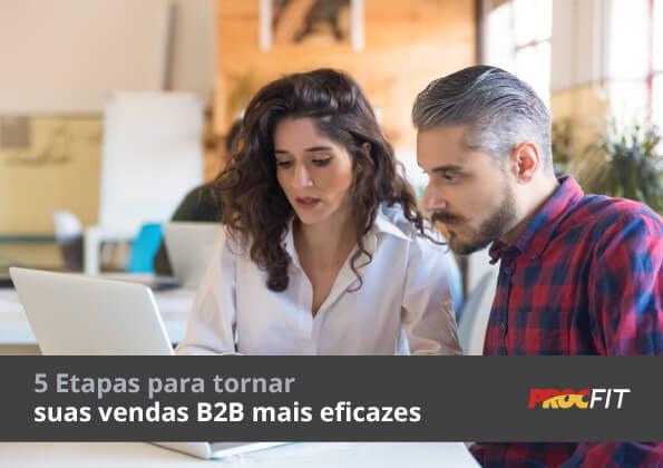Download e-book: 5 Etapas para tornar suas vendas B2B mais eficazes