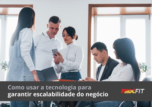 Download e-book: Como usar a tecnologia para garantir escalabilidade do negócio